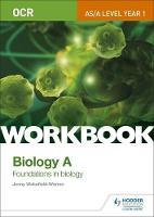 Wakefield-Warren, Jenny - OCR A-Level/as Biology A Workbook: Foundations in Biology (OCR A Level Biology) - 9781471847295 - V9781471847295