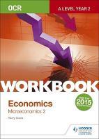 Cook, Terry L. - OCR A-Level Economics Workbook: Microeconomics 2 - 9781471847400 - V9781471847400