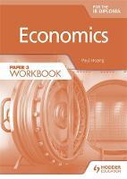 Hoang, Paul - Economics for the IB Diploma Paper 3 Workbook: Paper 3 - 9781471851322 - V9781471851322
