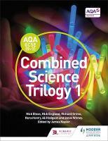 Dixon, Nick, England, Nick, Grime, Richard, Napier, James, Hodgson, Alison, Henry, Nora, Witney, Steve - AQA GCSE (9-1) Combined Science Trilogy Student: Book 1 - 9781471851353 - V9781471851353