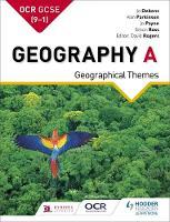 Debens, Jo, Ross, Simon, Payne, Joan, Parkinson, Alan - OCR A GCSE Geography: Geographical Themes (GCSE Geography for OCR A) - 9781471853081 - V9781471853081