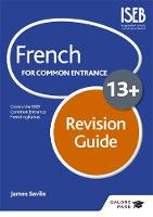 Savile, James - French for Common Entrance 13+ Revision Guide - 9781471853418 - V9781471853418