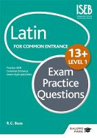 Bass, R. C. - Latin for Common Entrance 13+ Exam Practice Questions Level 1 - 9781471853456 - V9781471853456