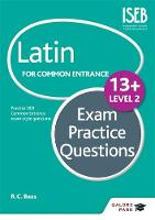 Bass, Bob - Latin for Common Entrance 13+ Exam Practice Questions Level 2 - 9781471853470 - V9781471853470