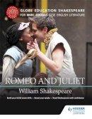 Globe Education - Globe Education Shakespeare: Romeo and Juliet for WJEC Eduqas GCSE English Literature - 9781471854880 - V9781471854880