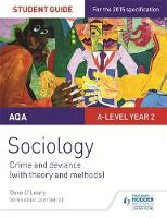 O'Leary, Dave - AQA Sociology Student Guide 3: Crime and Deviance (with Theory and Methods): Student guide 3 - 9781471856822 - V9781471856822