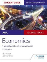Powell, Ray, Powell, James - AQA A-Level Economics Student Guide 4: The National and International Economy: Student guide 4 - 9781471857706 - V9781471857706