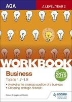 Coupland-Smith, Helen - AQA A-Level Business Workbook 3: Topics 1.7-1.8: Workbook 3, topics 1.7-1.8 - 9781471857935 - V9781471857935