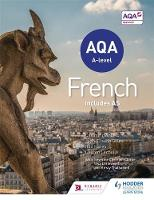 d'Angelo, Casimir, Hares, Rod, Gilles, Jean-Claude, Lechelle, Lauren, Thathapudi, Kirsty, Littlewood, Lisa, Chevrier-Clarke, Severine - AQA A-Level French (Includes AS) - 9781471857959 - V9781471857959