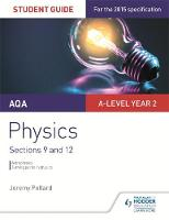 Pollard, Jeremy - AQA A-Level Year 2 Physics Student Guide: Sections 9 and 12 - 9781471859120 - V9781471859120