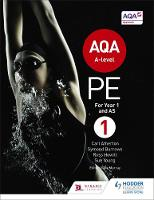 Atherton, Carl, Burrows, Symond, Young, Sue, Howitt, Ross - AQA PE for A Level: Book 1: For A-Level Year 1 and AS - 9781471859564 - V9781471859564
