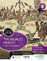 Riley, Michael, Byrom, Jamie - OCR GCSE History SHP: the People's Health c.1250 to Present: The people's health c.1250 to present - 9781471860089 - V9781471860089
