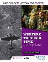 Webb, Sarah, Podesta, Ed - Warfare Through Time, C1250-present (Gcse History for Edexcel) - 9781471861697 - V9781471861697