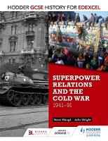 Wright, John, Waugh, Steve - Hodder GCSE History for Edexcel: Superpower Relations and the Cold War, 1941-91 - 9781471861840 - V9781471861840