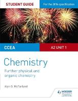 McFarland, Alyn G. - CCEA A Level Year 2 Chemistry Student Guide: Unit 3: Further Physical and Organic Chemistry - 9781471863066 - KKD0006977