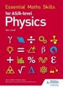 Lovet, Ian - Essential Maths Skills for as/A Level Physics - 9781471863431 - V9781471863431