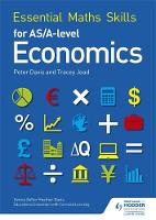 Joad, Tracey, Davis, Peter - Essential Maths Skills for as/A Level Economics - 9781471863509 - V9781471863509