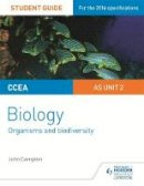 Campton, John - CCEA as Biology Student Guide: Unit 2: Organisms and Biodiversity: Unit 2 - 9781471864001 - V9781471864001