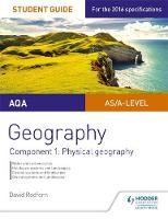 Redfern, David - AQA AS/A-Level Geography Student Guide: Component 1: Physical Geography: Component 1 - 9781471864049 - V9781471864049