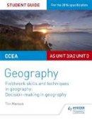 Manson, Tim - CCEA A-Level Geography Student Guide 3: as Unit 3/A2 Unit 3: AS unit 3/A2 unit 3 - 9781471864117 - V9781471864117