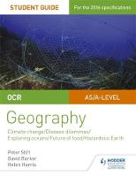 Stiff, Peter, Barker, David, Harris, Helen - OCR A Level Geography Student Guide 3: Geographical Debates: Climate; Disease; Oceans; Food; Hazards - 9781471864148 - V9781471864148