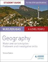 Oakes, Simon - WJEC/Eduqas A-level Geography Student Guide 4: Water and carbon cycles; Fieldwork and investigative skills - 9781471864155 - V9781471864155