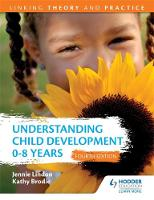 Lindon, Jennie, Brodie, Kathy - Understanding Child Development 0-8 Years: Linking Theory and Practice - 9781471866029 - KOC0017431