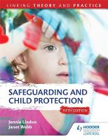 Lindon, Jennie, Webb, Janet - Safeguarding and Child Protection: Linking Theory and Practice - 9781471866050 - V9781471866050
