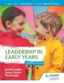 Lindon, Jennie, Beckley, Pat, Lindon, Lance - Leadership in Early Years: Linking Theory and Practice - 9781471866081 - V9781471866081