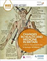 Evans, R. Paul, Wilkinson, Alf - WJEC Eduqas GCSE History: Changes in Health and Medicine, C500 to the Present Day - 9781471868177 - V9781471868177