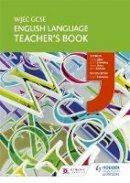 Adair, Paula, Browning, Gavin, Rees, Jamie, Sheldon, Jane - WJEC GCSE English Language Teacher's Book - 9781471868337 - V9781471868337
