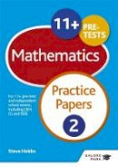 Hobbs, Steve - 11+ Maths Practice Papers 2 (GP) - 9781471869051 - V9781471869051