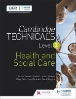 Peteiro, Maria Ferreiro, Adams, Judith, Riley, Mary, Rogers, Sarah, Wedlake, Pete - Cambridge Technicals Level 3 Health and Social Care: Level 3 (Cambridge Technicals 2016) - 9781471874765 - V9781471874765