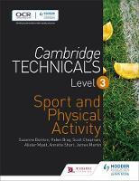 Bray, Helen, Chapman, Scott, Myatt, Alister, Short, Annette, Bointon, Suzanne, Martin, James - Cambridge Technicals Level 3 Sport and Physical Activity: Level 3 (Cambridge Technicals 2016) - 9781471874857 - V9781471874857