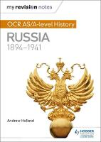 Holland, Andrew - My Revision Notes: OCR AS/A-Level History: Russia 1894-1941 - 9781471876004 - V9781471876004