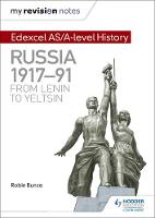 Bunce, Robin - My Revision Notes: Edexcel AS/A-Level History: Russia 1917-91: From Lenin to Yeltsin - 9781471876370 - V9781471876370