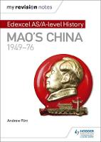 Flint, Andrew - My Revision Notes: Edexcel AS/A-Level History: Mao's China, 1949-76 - 9781471876400 - V9781471876400