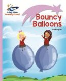Budgell, Gill - Reading Planet - Bouncy Balloons - Lilac: Lift-off (Rising Stars Reading Planet) - 9781471876844 - V9781471876844