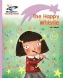 Budgell, Gill - Reading Planet - The Happy Whistle - Lilac: Lift-off (Rising Stars Reading Planet) - 9781471876912 - V9781471876912