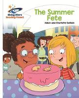 Guillain, Adam, Guillain, Charlotte - Reading Planet - The Summer Fete - White: Comet Street Kids (Rising Stars Reading Planet) - 9781471877261 - V9781471877261