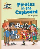 Dougherty, John - Reading Planet - Pirates in the Cupboard - Gold: Galaxy (Rising Stars Reading Planet) - 9781471877810 - V9781471877810