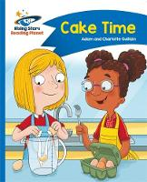 Guillain, Adam, Guillain, Charlotte - Reading Planet - Cake Time - Blue: Comet Street Kids (Rising Stars Reading Planet) - 9781471878534 - V9781471878534