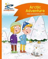 Chapman, Helen - Reading Planet - Arctic Adventure - Orange: Comet Street Kids - 9781471878794 - V9781471878794
