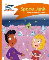 Guillain, Charlotte, Guillain, Adam - Reading Planet - Space Junk - Orange: Comet Street Kids (Rising Stars Reading Planet) - 9781471878831 - V9781471878831