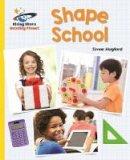 Mugford, Simon - Reading Planet - Shape School - Yellow: Galaxy (Rising Stars Reading Planet) - 9781471879609 - V9781471879609