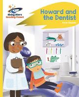 Glennie, Anne - Reading Planet - Howard and the Dentist - Yellow: Rocket Phonics - 9781471879753 - V9781471879753