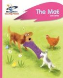 Clarke, Zoe - Reading Planet - The Mat - Pink A: Rocket Phonics (Rising Stars Reading Planet) - 9781471879876 - V9781471879876