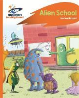 MacDonald, Ian - Reading Planet - Alien School - Orange: Rocket Phonics (Rising Stars Reading Planet) - 9781471880124 - V9781471880124