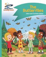 Guillain, Adam, Guillain, Charlotte - Reading Planet - The Butterflies - Turquoise: Comet Street Kids (Rising Stars Reading Planet) - 9781471881695 - V9781471881695