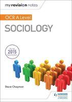 Chapman, Steve - My Revision Notes: OCR A Level Sociology - 9781471882715 - V9781471882715